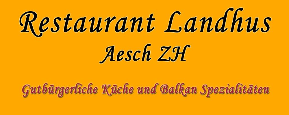 Restaurant Landhus | Restaurant Aesch ZH - Schweizer Küche